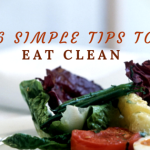 6 Simple Tips to Eat Clean